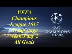 All Goals UEFA Champions League 1617 Group stage week 3 day 2 All Goals UEFA Champions League 1617 Group stage week 3 day 2 All Goals UEFA Champions League 16/17 Group stage - Matchday 1 UEFA Champions League Season 2016-17. High Definition. Top Best goals Euro 2016 Griezmann Gareth Bale Ronaldo Modric Nainggolan Payet Hamsik Shaquiri Top Best Goals Ronaldo ever Copa America 2016 Best Goals Best Goals Lionel Messi If you like my content please SUBSCRIBE to my channel. Subscribe…