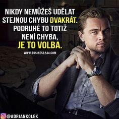 Nikdy nemůžeš udělat stejnou chybu dvakrát. Podruhé to totiž není chyba, je to volba. #motivace #motivacia #uspech #citaty #czech #czechgirl #czechboy #slovakgirl #slovakboy #business #success #lifequotes #motivation