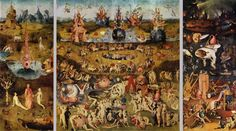 Bosch: Garden of Earthly Delights. I have this print which I've been meaning to frame but want to have it done right (which means lots of money I don't have).