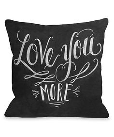 Look at this 'Love You More' Throw Pillow on #zulily today!