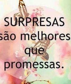 me and my blog: Surpresas são melhor que promessas...