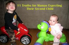 11 Truths for moms expecting their second child - pretty comforting to read if you're worried about the adjustment.