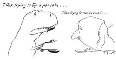 T-Rex Trying To Do Everyday Things - 9GAG