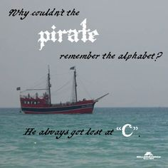 Tell a Joke Day 2013: Why couldn't the pirate remember the alphabet?
