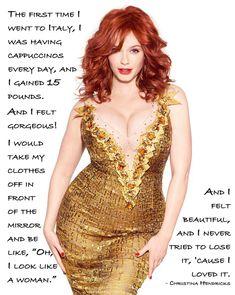 Christina Hendricks - Loving Your Body – Inspiring Quotes #penningtons #confidenceisbeautiful