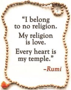 Meditating today on Love as a religion.