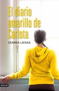 EL DIARIO AMARILLO DE CARLOTA Gemma Lienas Colección punto de encuentro: Destino 144 p.Carlota se adentrará en el complejo mundo de las drogas, convencida, como siempre, de que sólo cuando dispones de toda la información puedes realmente decidir.