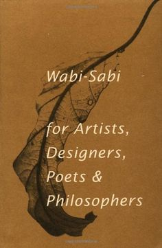 This is one of my favorite books on Wabi-sabi, which I highly recommend, if you're interested in wabi-sabi. Here's a link to it on Amazon:  http://www.amazon.com/gp/product/1880656124/ref=as_li_ss_tl?ie=UTF8=1789=390957=1880656124=as2=shalomormsby-20