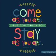 #ldsconf #elderholland Come as you are, but don't plan to stay as you are.