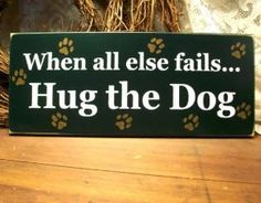Hug the dog :-)