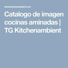 Catalogo de imagen cocinas laminadas | TG Kitchenambient