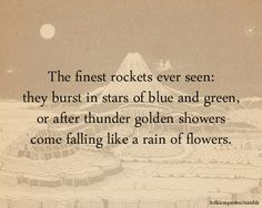 Samwise Gamgee's poem on Gandalf's fireworks after he fell at the Mines of Moria.