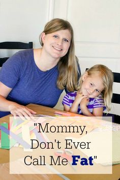 """""""Mommy, don't ever call me fat.""""  on BusyMommyMedia.com -- You won't believe why my daughter said this . . ."""