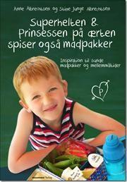 Superhelten og prinsessen på ærten spiser også madpakker af Anne Ørum Albrechtsen, Stine Junge Albrechtsen, ISBN 9788792746313