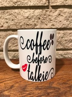 A personal favorite from my Etsy shop https://www.etsy.com/listing/491618550/coffee-before-talkie-coffee-mug