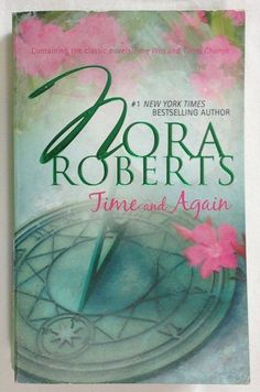 Time and Again by Nora Roberts (2006, Paperback) Time Was / Times Change