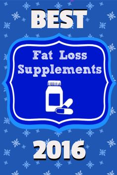 The best fat loss supplements of 2016. The best fat burners, fat binders and appetite suppressants.