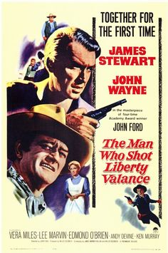Directed by John Ford.  With James Stewart, John Wayne, Vera Miles, Lee Marvin. A senator, who became famous for killing a notorious outlaw, returns for the funeral of an old friend and tells the truth about his deed.