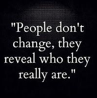 Positive Quotes n Description People don't change, they reveal who they really are. Wisdom Quotes, True Quotes, Words Quotes, Great Quotes, Quotes To Live By, Motivational Quotes, Inspirational Quotes, Sayings, True Colors Quotes