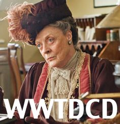 What Would the Dowager Countess Do, Downton Abbey