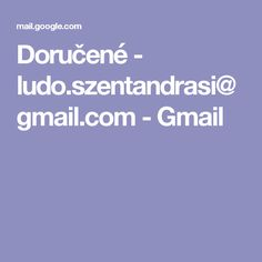 Doručené - ludo.szentandrasi@gmail.com - Gmail