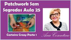 Patchwork Sem Segredos Aula 22: Montagem Carteira Crazy (Parte 01)