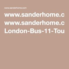 www.sanderhome.com London-Bus-11-Tour.pdf