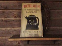 Kitchen Coffee sign Old mill coffee sign by mockingbirdprimitive, $35.00