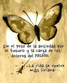 La vida se vuelve más liviana... Por eso, Solo por hoy, vive y sé feliz!