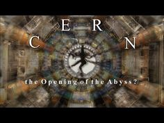 C E R N the Opening of the Abyss? ....... FIDOCKAVE213 SEVENTHVIAL213. ... 2015 is being called the International year of Light (LUCIFER MEANS LIGHT BEARER) ... Rev 9 LHC is the key, to be given to Satan, terror follows. CERN sits on top of the ancient temple of Appolyon/ Abaddon, who will be released from his chains in the deep.