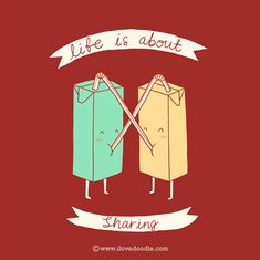 Life is about sharing