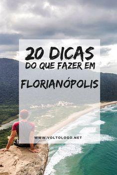 Florianópolis: 20 dicas do que fazer na capital de Santa Catarina. Melhores praias, passeios, atrações, mirantes, trilhas e lugares para conhecer durante sua viagem. #floripa #florianopolis #santacatarina #ferias #praia