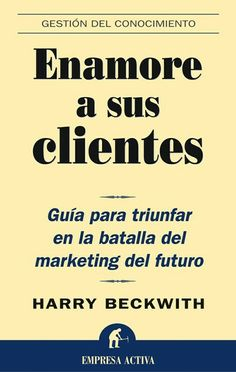 Buy Enamore a sus clientes by Harry Beckwith and Read this Book on Kobo's Free Apps. Discover Kobo's Vast Collection of Ebooks and Audiobooks Today - Over 4 Million Titles!