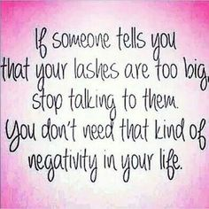 If someone tells you that your lashes are too big, stop talking to them. You don't need that kind of negativity in your life :)