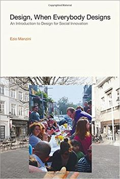 Design, When Everybody Designs: An Introduction to Design for Social Innovation (Design Thinking, Design Theory): Amazon.co.uk: Ezio Manzini, Rachel Coad: 9780262028608: Books
