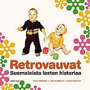 €29,25 Retrovauvat  Millaista oli vauvanhoito Suomessa 1960-luvulla? Entä 1950- tai 1940-luvuilla? Mitä vaikutteita 1930-luvun Saksasta välittyi Suomeen, ja kuinka Neuvostoliiton sosialistinen lastenkasvatus näkyi Suomessa 1970-luvulla? Entä millaisia vauvanvaatteita on vuosien varrella ollut äitiyspakkauksessa? Millaisia leluja, lastenmusiikkia, vauva- ja taaperokirjoja sekä vaatteita imeväisille ja naperoille on Suomessa hankittu takavuosina? Pieni suuri vauvakirja vie lukijan aikamatkalle…