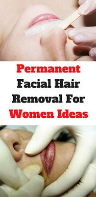Facial removal home at hair perminet