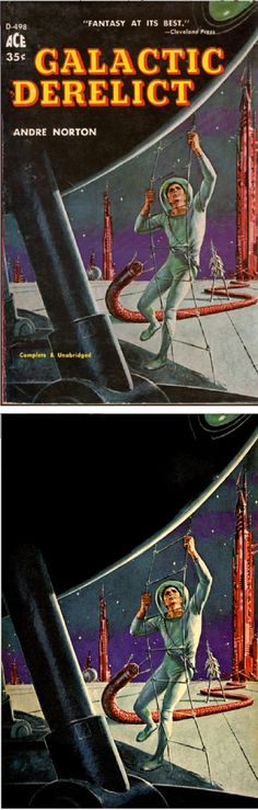 ED EMSHWILLER - Galactic Derelict by Andre Norton - 1961 Ace Books #D-498 - cover by isfdb - print by sciencefictiongallery.tumblr.com