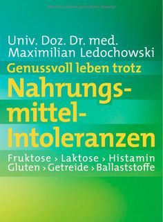 Boncibus - Buch - Genussvoll leben trotz Nahrungsmittel-Intoleranzen: Fruktose - Laktose - Histamin - Gluten - Getreide - Ballaststoffe http://boncibus.com/de/book/zoeliakie-information/genussvoll-leben-trotz-nahrungsmittel-intoleranzen-fruktose-laktose-histamin-gluten-getreide-ballaststoffe-22 #gf #glutenfrei #Zöliakie