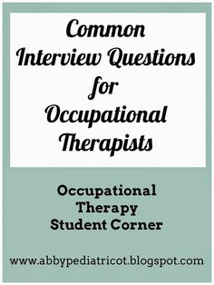 OT Cafe: OT Student Corner | Common Interview Questions for Occupational Therapists college student resources, college tips #college