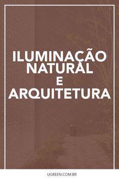 Veja formas de promover a iluminação natural na arquitetura.