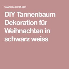 DIY Tannenbaum Dekoration für Weihnachten in schwarz weiss