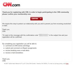 CNN requires that people register with their site in order to receive emails and participate in the CNN community and part of that process includes an opt-in confirmation request email. That email carries a copyright of 2007—which means that it hasn't been updated in five or so years. That's a lifetime in the world of email marketing and it shows in this email, which doesn't have the current CNN logo and could benefit from sharper copy.