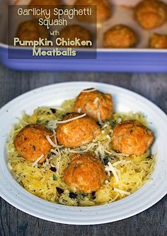 Garlicky Spaghetti Squash with Pumpkin Chicken Meatballs - We are not Martha