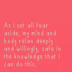 Fear release is an integral part of hypnobirthing.