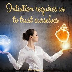 Intuition requires us to trust ourselves.
