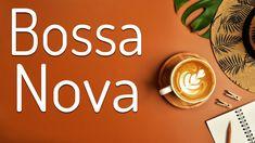 Elegant Bossa Nova - Exquisite JAZZ Music For Morning,Work,Study - YouTube Latin Music, Jazz Music, Sound Of Music, Morning Music, Morning Work, Coffee Shop Music, Relaxing Music, Nova, Study