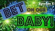 BET ON OUR BABY! *Episode 8*   Tim and Missy Vlogs
