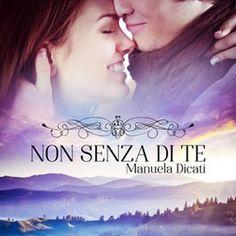 NON SENZA DI TE di Manuela Dicati