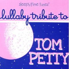 Lullaby Tribute to Tom Petty